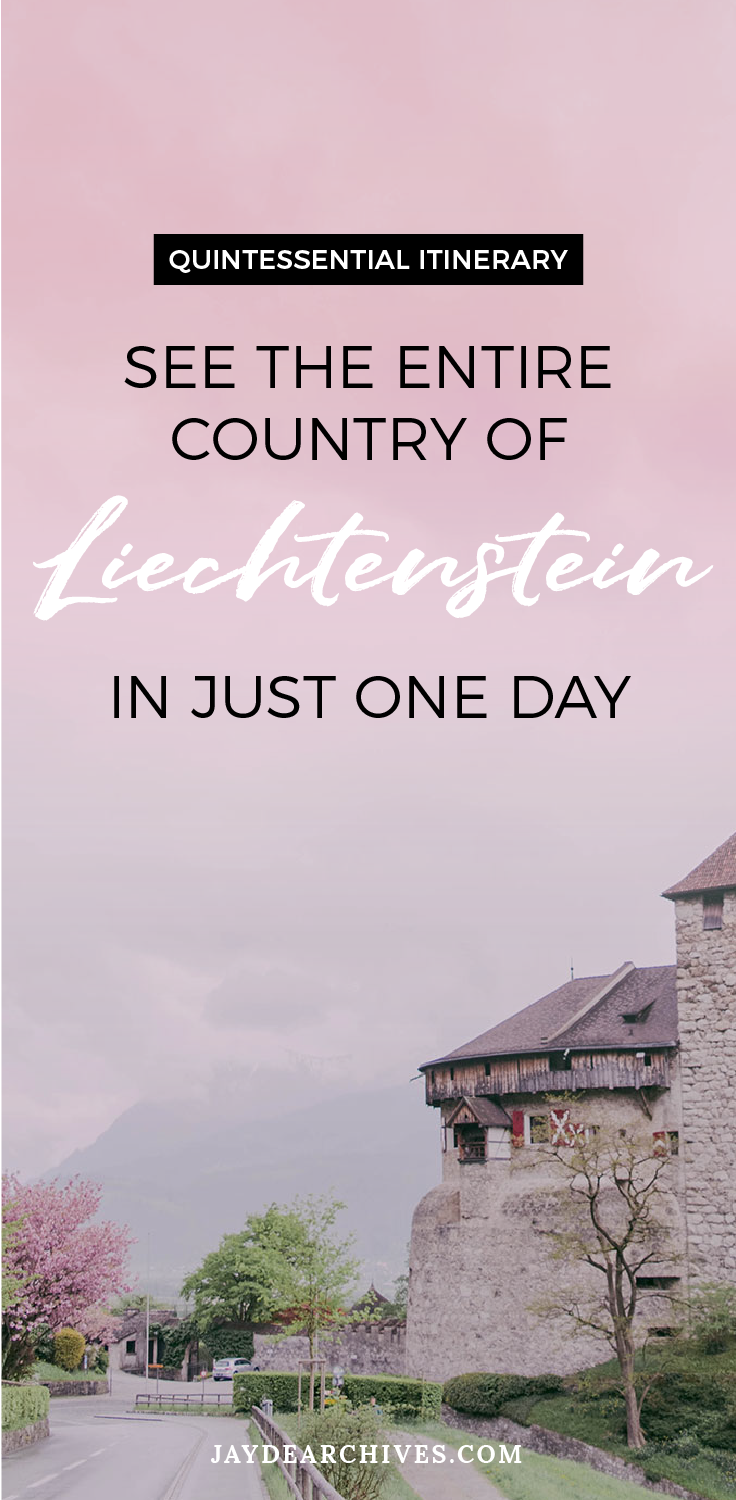 Quintessential Itinerary - See the Entire Country of Liechtenstein in just one day. Switzerland Day Trip Ideas.