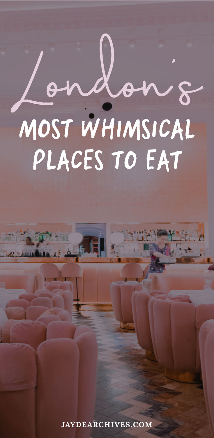 9 Whimsical Restaurants & Eateries you must try in London