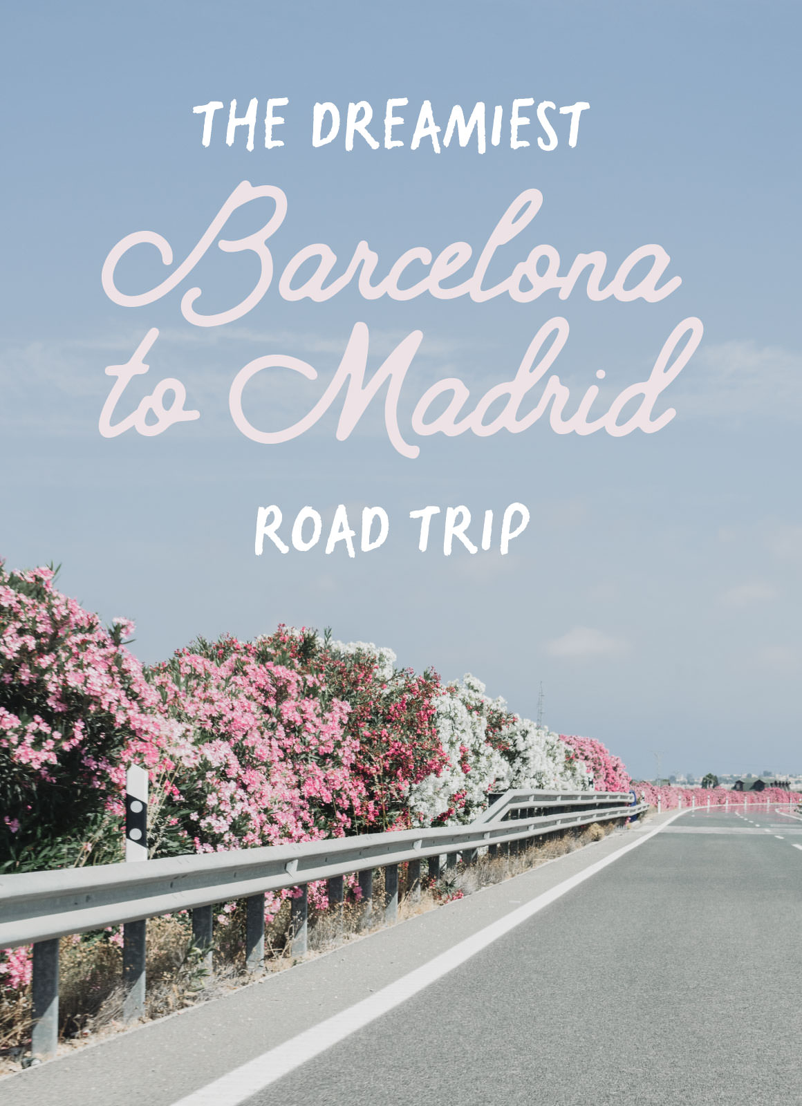The Dreamiest Barcelona to Madrid Road Trip