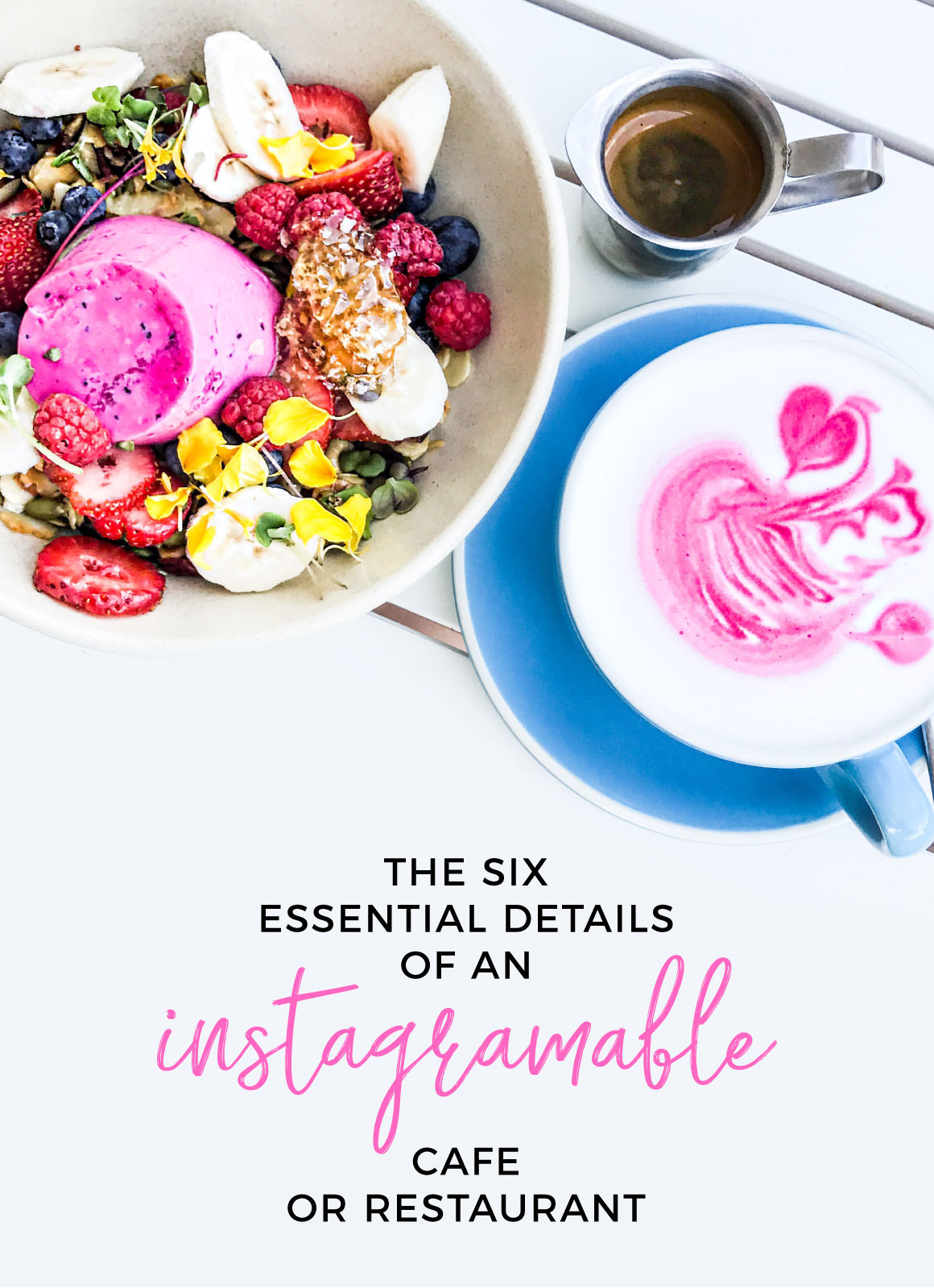 How to spot or create an instagramable cafe or restaurant